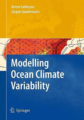 Modelling Ocean Climate Variability By Sarkisyan, Artem S./ Sundermann, Jurgen E.